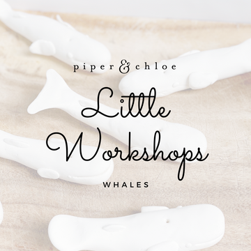 little workshops | whales - Piper & Chloe