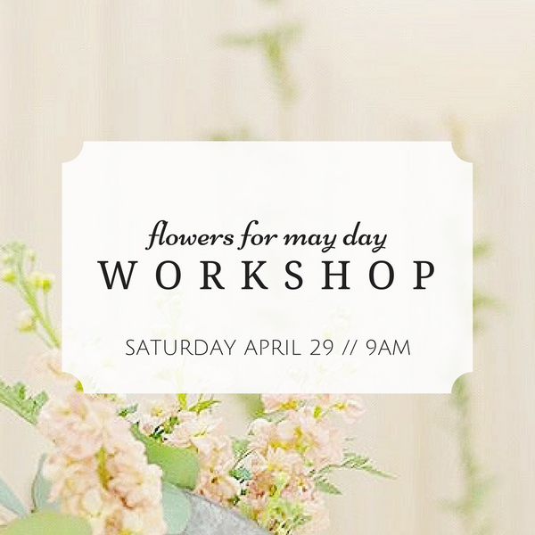 flowers for may day workshop