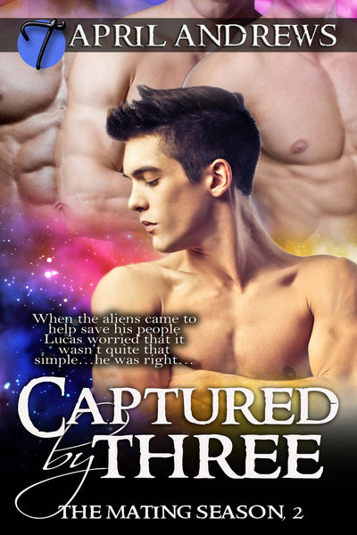 Captured by Three (The Mating Season, 2) by April Andrews
