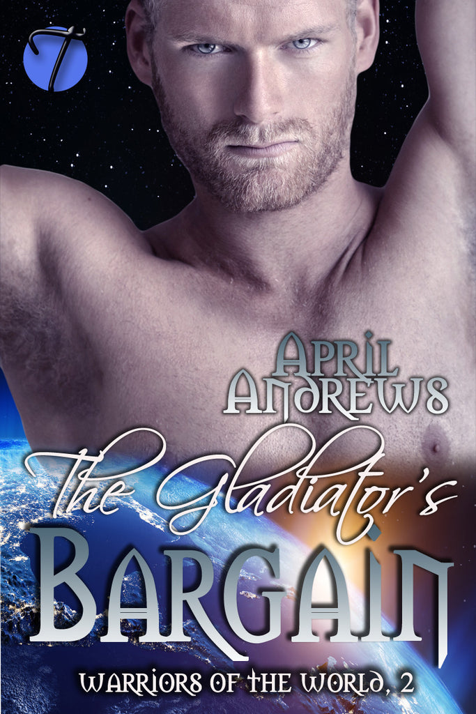 The Gladiator's Bargain (Warriors of the World, 2)  by April Andrews
