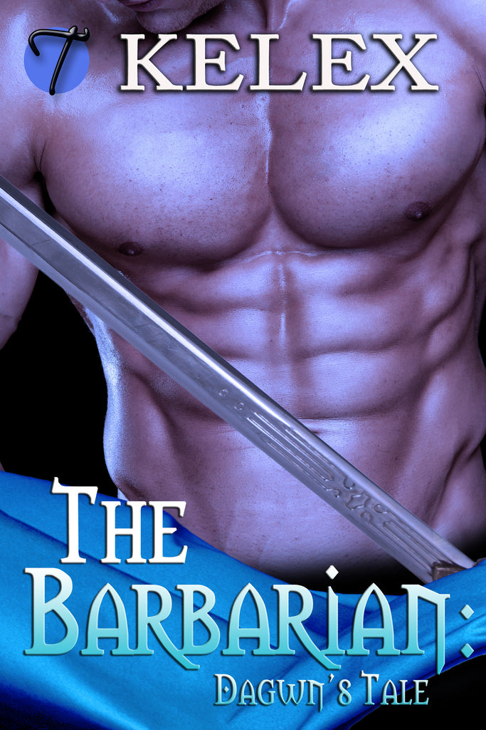 The Barbarian: Dagwn's Tale (Tales of Aurelia, 3) by Kelex