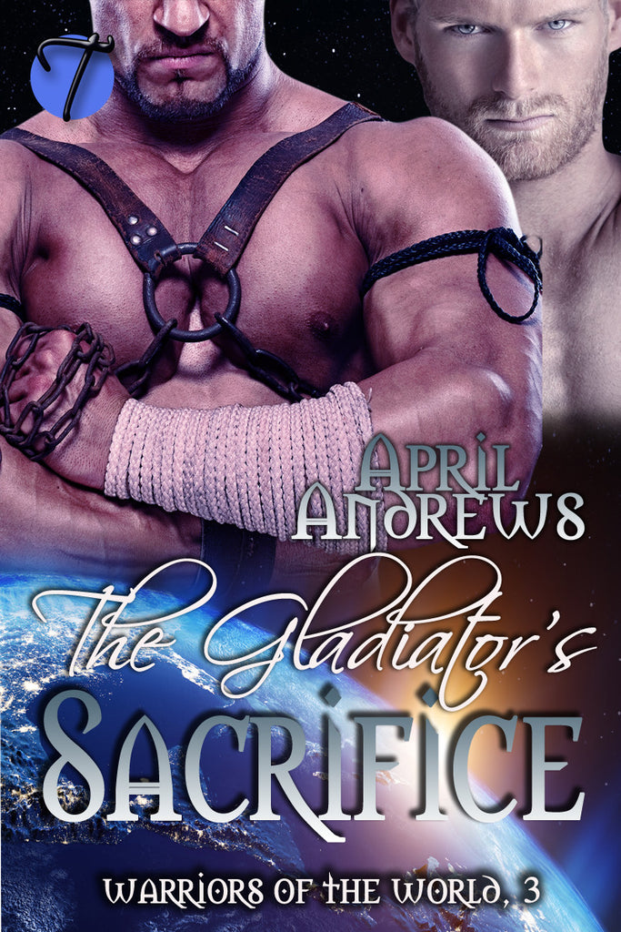 The Gladiator's Sacrifice (Warriors of the World, 3)  by April Andrews