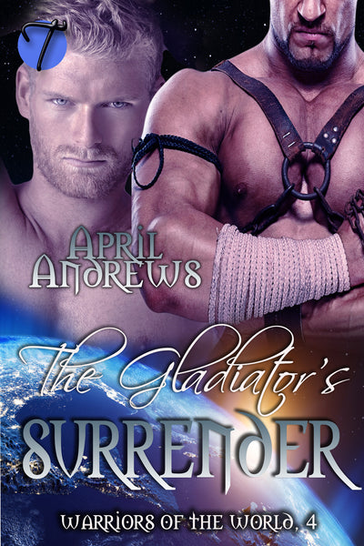 The Gladiator's Surrender (Warriors of the World, 4)  by April Andrews