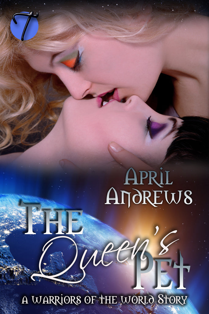 The Queen's Pet (A Warriors of the World Story)  by April Andrews