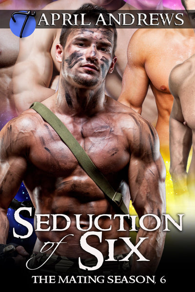 Seduction of Six (The Mating Season, 6) by April Andrews