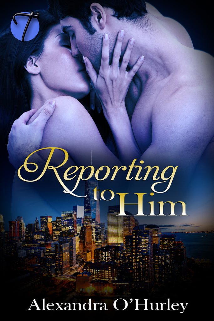 Reporting to Him by Alexandra O'Hurley