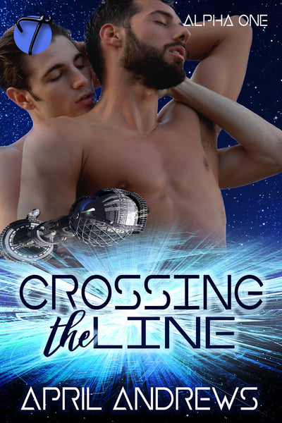 Crossing the Line (Alpha One, 1) by April Andrews