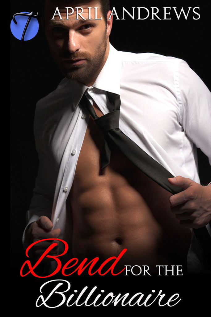 Bend for the Billionaire by April Andrews