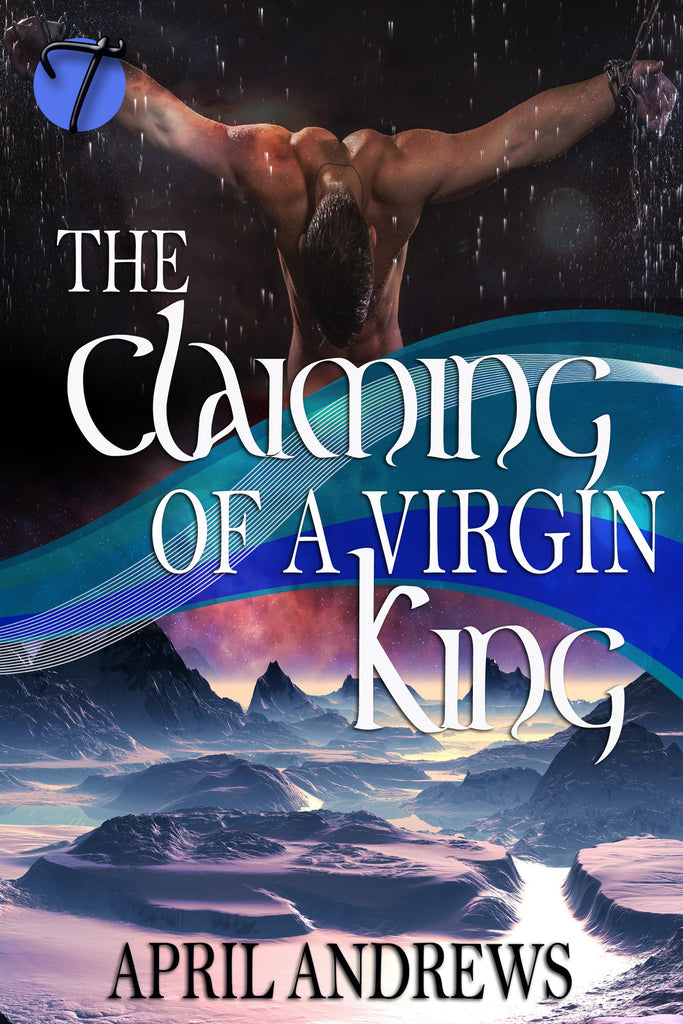 The Claiming of a Virgin King by April Andrews