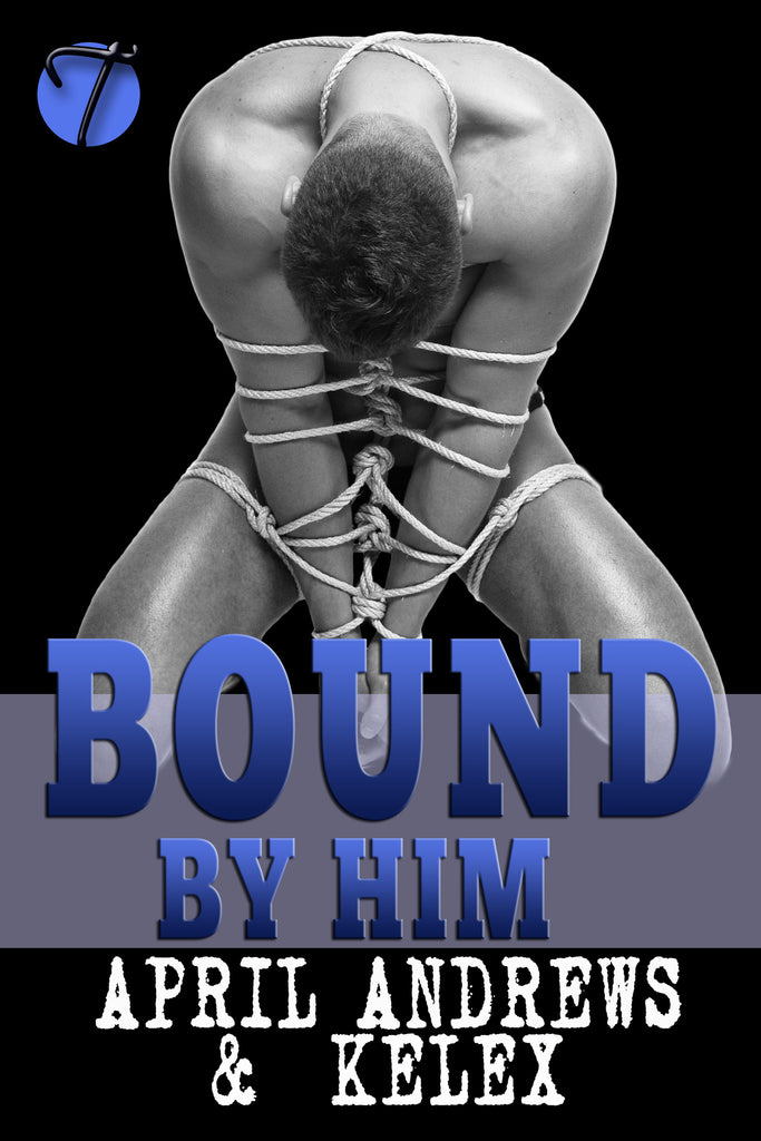 Bound by Him by Kelex & April Andrews