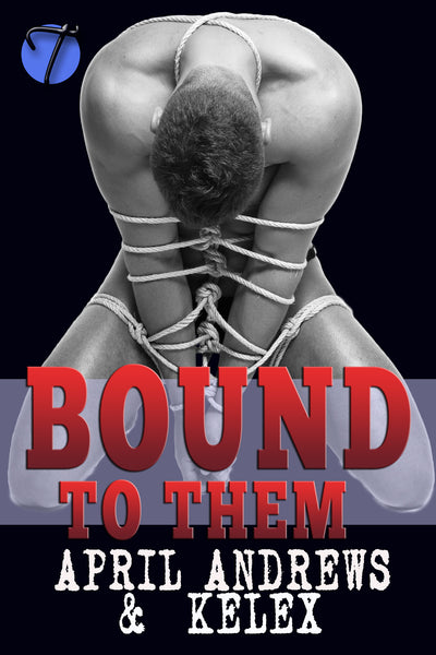 Bound to Them by Kelex & April Andrews