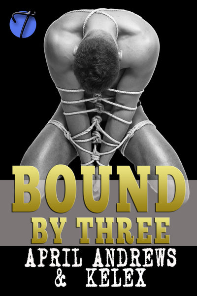 Bound by Three by Kelex & April Andrews