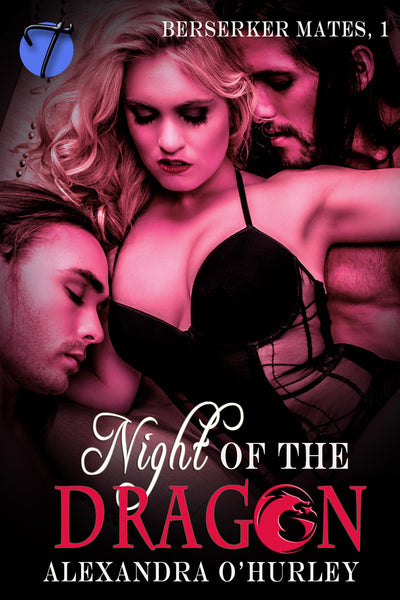 Night of the Dragon (Berserker Mates, 1) by Alexandra O'Hurley