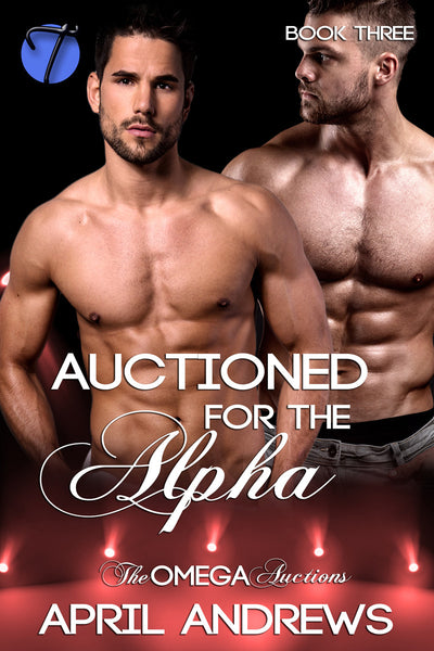 Auctioned for the Alpha (The Omega Auctions, 3) by April Andrews