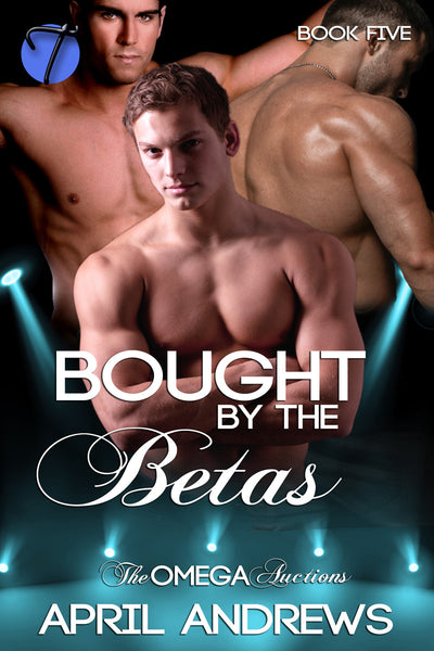 Bought by the Betas (The Omega Auctions, 5) by April Andrews