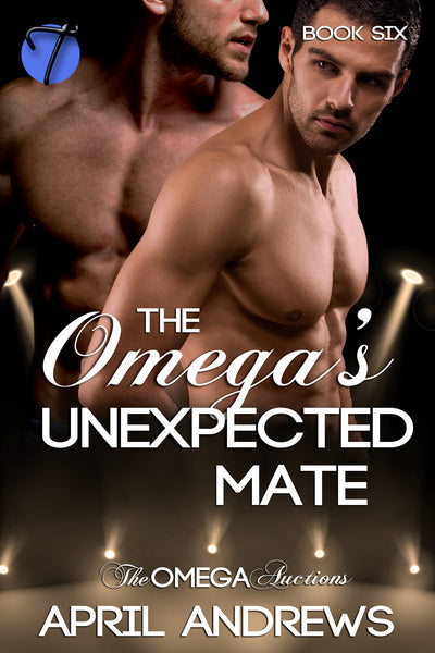 The Omega's Unexpected Mate (The Omega Auctions, 6) by April Andrews