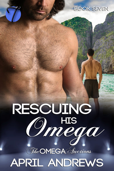 Rescuing His Omega (The Omega Auctions, 7) by April Andrews
