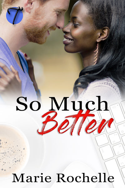 So Much Better by Marie Rochelle