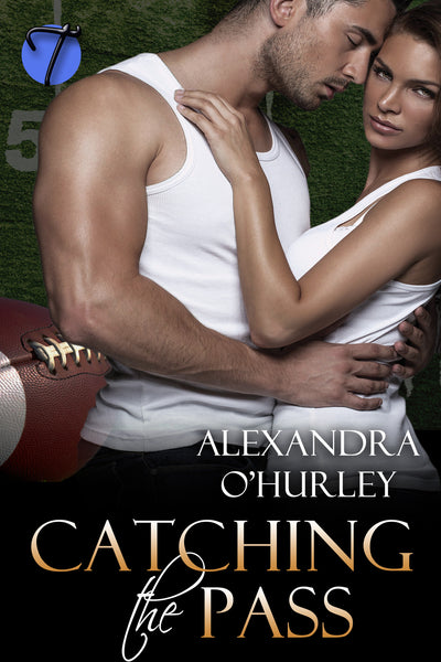 Catching the Pass by Alexandra O'Hurley