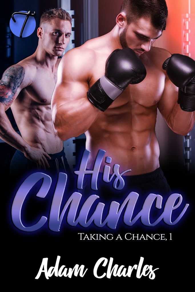 His Chance (Taking a Chance, 1) by Adam Charles
