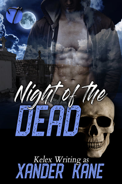 Night of the Dead by Xander Kane (Kelex)