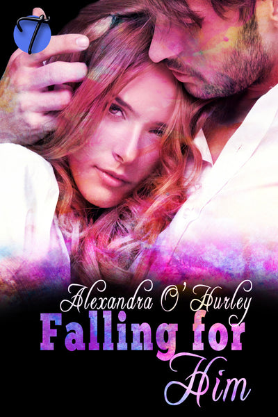 Falling for Him by Alexandra O'Hurley