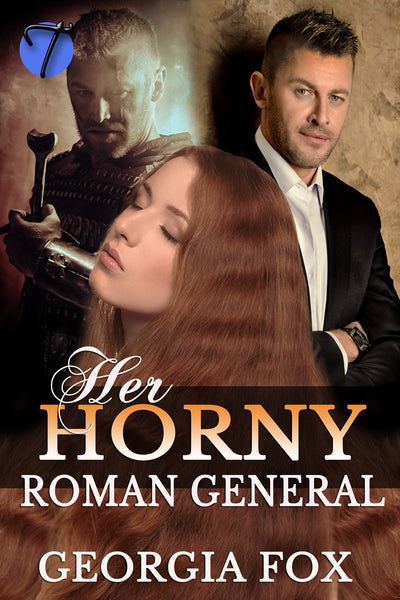 Her Horny Roman General (The General's Virgin Slave, 2) by Georgia Fox