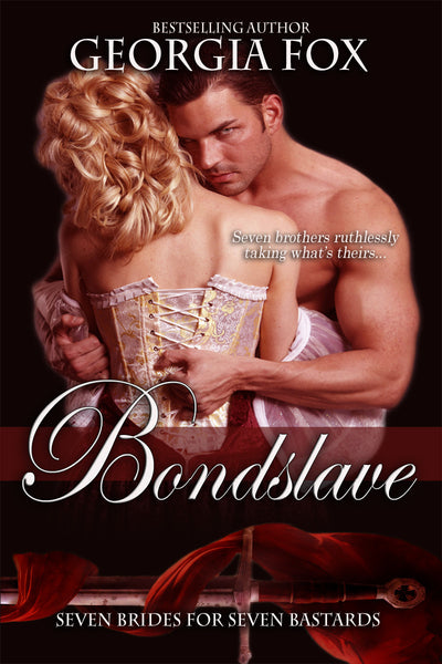 Bondslave (Seven Brides for Seven Bastards, 1) by Georgia Fox