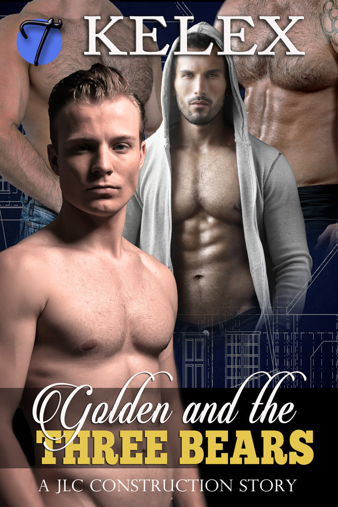Golden and the Three Bears (A JLC Construction Story, 1) by Kelex