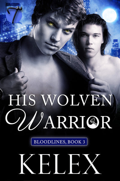 His Wolven Warrior (Bloodlines, 3) by Kelex