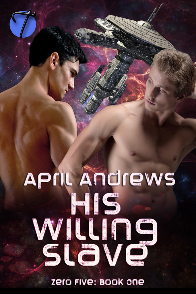 His Willing Slave (Zero Five, Book 1) by April Andrews