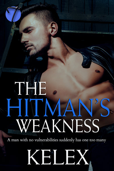 The Hitman's Weakness (Hitman, 2) by Kelex