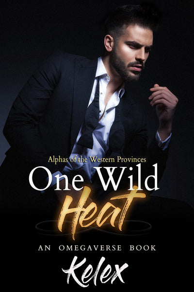 One Wild Heat (Alphas of the Western Provinces, 1) by Kelex