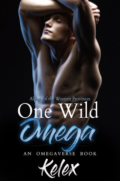 One Wild Omega (Alphas of the Western Provinces, 2) by Kelex
