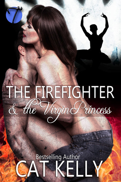 The Firefighter and the Virgin Princess by Cat Kelly