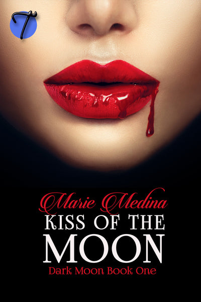Kiss of the Moon (Dark Moon, 1) by Marie Medina