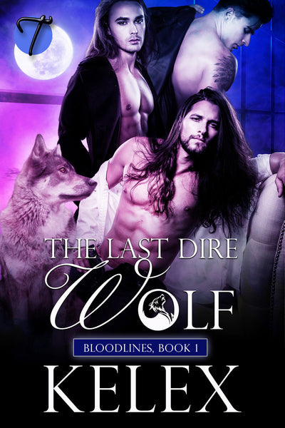 The Last Dire Wolf (Bloodlines, 1) by Kelex