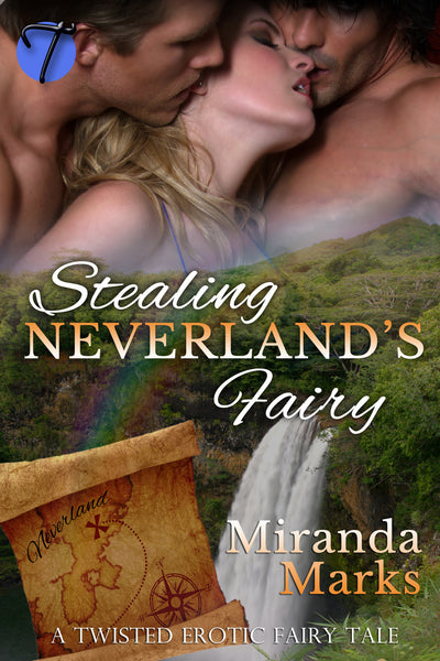 Stealing Neverland's Fairy by Miranda Marks