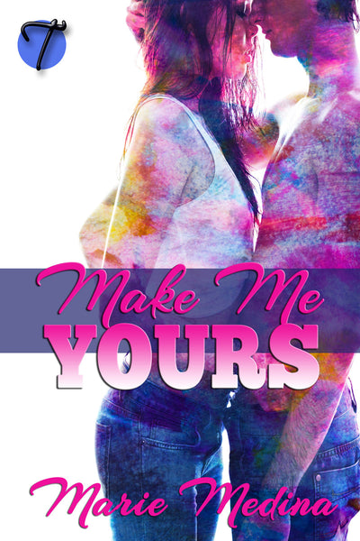 Make Me Yours by Marie Medina
