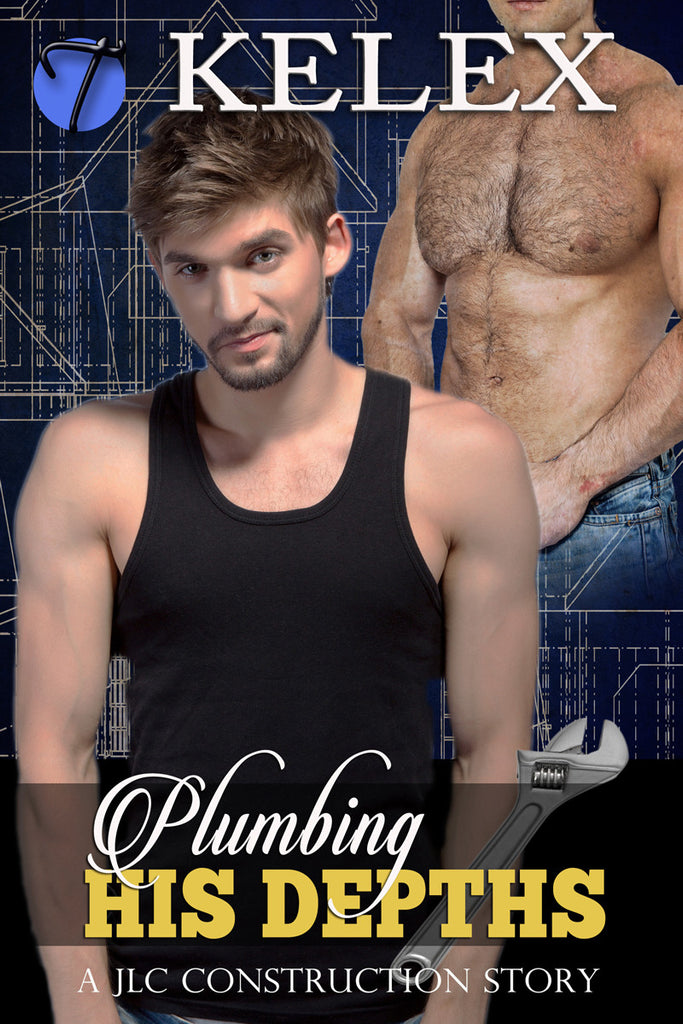 Plumbing His Depths (A JLC Construction Story, 3) by Kelex