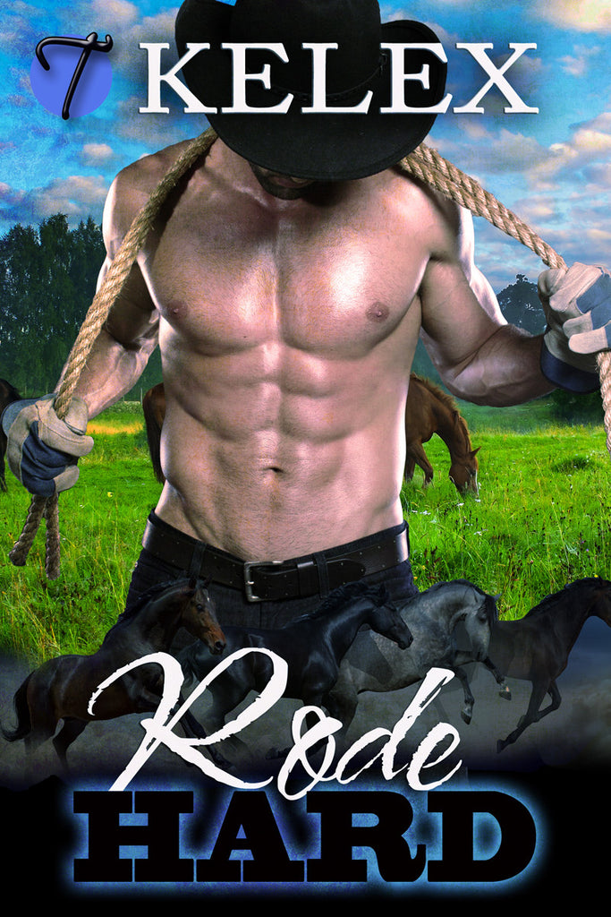 Rode Hard (Tales from Triple M Ranch, 1) by Kelex