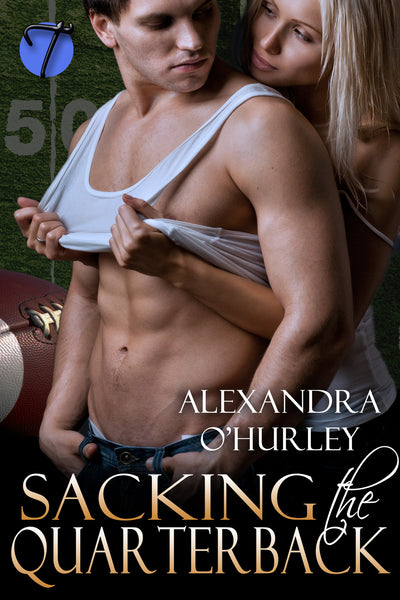 Sacking the Quarterback by Alexandra O'Hurley
