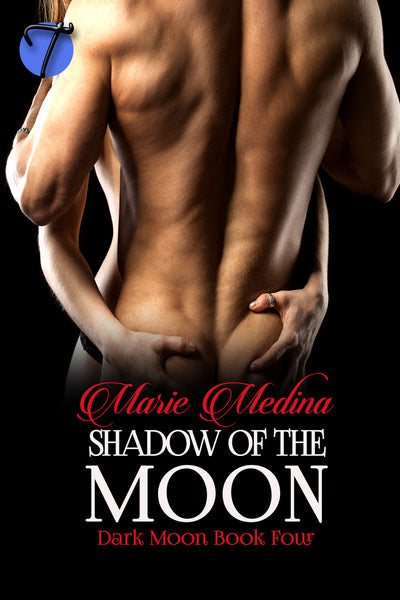 Shadow of the Moon (Dark Moon, 4) by Marie Medina