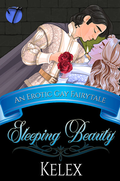 Sleeping Beauty: An Erotic Gay Fairytale by Kelex