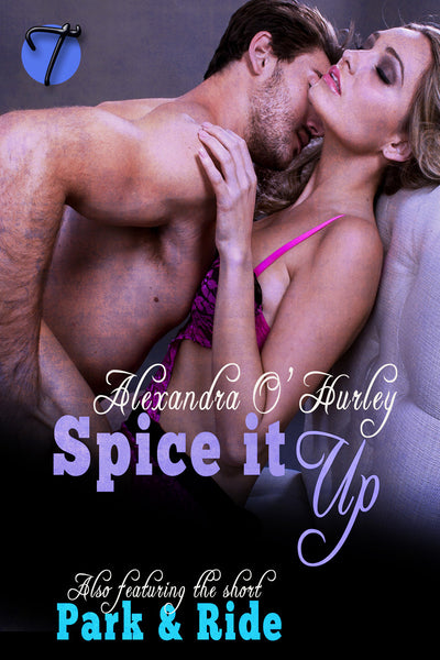 Spice It Up (Featuring Park and Ride) by Alexandra O'Hurley