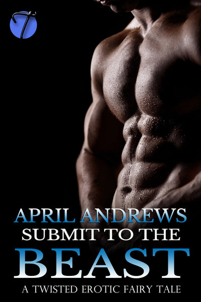 Submit to the Beast by April Andrews