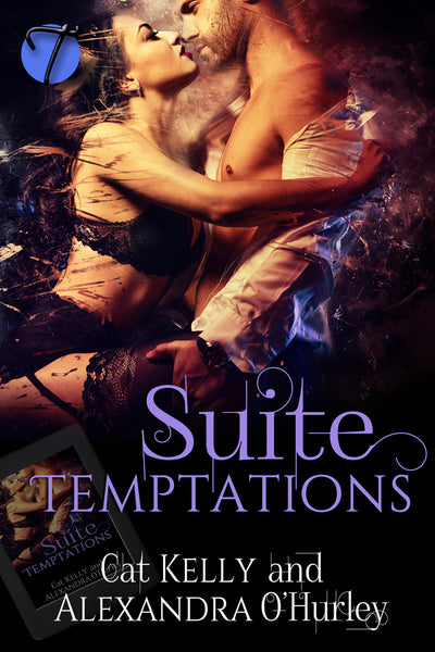 Suite Temptations by Cat Kelly and Alexandra O'Hurley