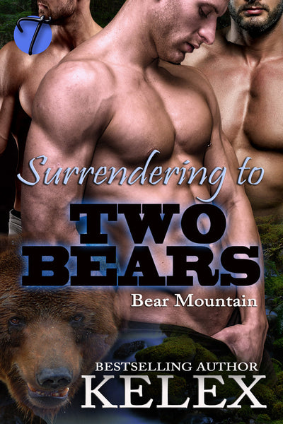Surrendering to Two Bears (Bear Mountain, 8) by Kelex