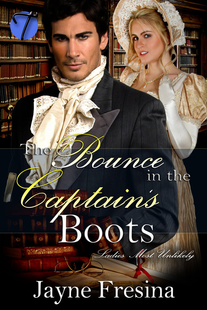 The Bounce in the Captain's Boots (Ladies Most Unlikely, 3) by Jayne Fresina