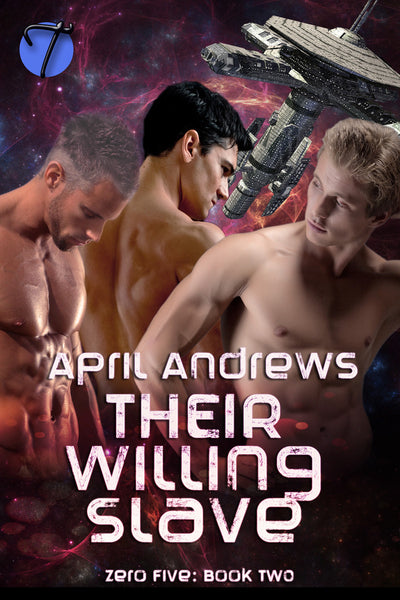 Their Willing Slave (Zero Five, Book 2) by April Andrews